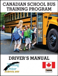 ALL NEW Manual sets the Canadian Standard in school bus driving and training!